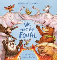 We Are All Equal - By P. Crumble, Jonathan Bentley (Illustrator)