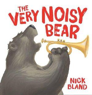 The Very Noisy Bear - By Nick Bland