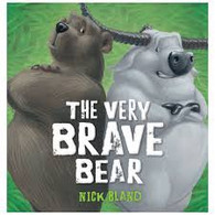 The Very Brave Bear - By Nick Bland