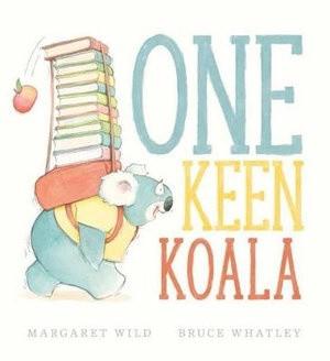 One Keen Koala - By Margaret Wild & Bruce Whatley (Illustrator)