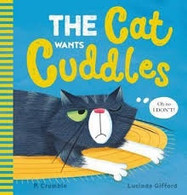 Cat Wants Cuddles - By P. Crumble, Lucinda Gifford (Illustrator)