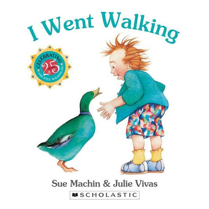 I Went Walking - 25th Anniversary Edition - By Sue Machin, Julie Vivas (Illustrator)
