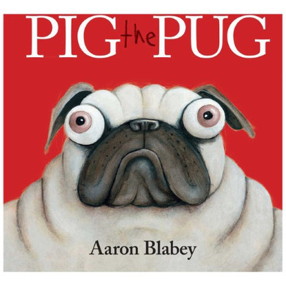 Pig the Pug - Aaron Blabley