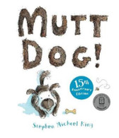 Mutt Dog 15th Anniversary Edition - By Stephen Michael King
