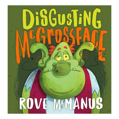 Disgusting McGrossface - By Rove McManus