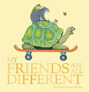 My Friends are all Different - By Rosie Smith, Bruce Whatley