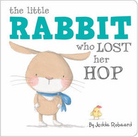 The Little Rabbit Who Lost Her Hop - by Jedda Robaard