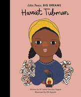 Little People Big Dreams - Harriet Tubman