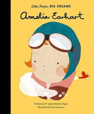 Little People, Big Dreams - Amelia Earhart