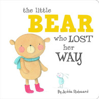 Little Bear Who Lost Her Way By Jedda Robaard (Hard Cover Book)