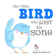 Little Bird Who Lost His Song By Jedda Robaard (Hard Cover Book)