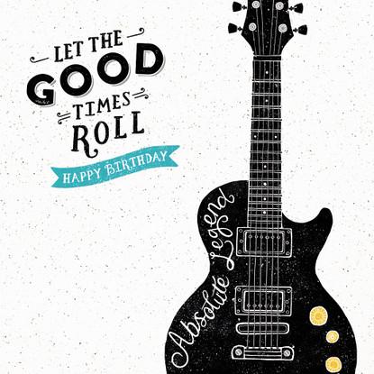 Good Times Roll Guitar - Happy Birthday Card -  Hotchpotch London