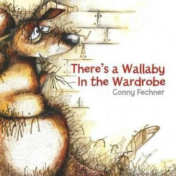 There's a Wallaby in the Wardrobe - Conny Fechner