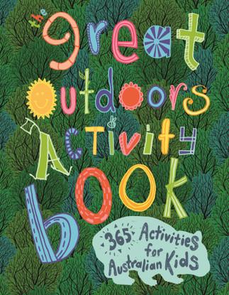 The Great Outdoors Activity Book - 365 Activities for Australian Kids