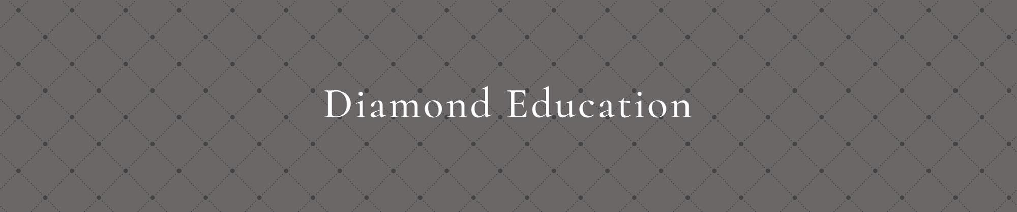 Diamond Education - Diamond Engagement Rings