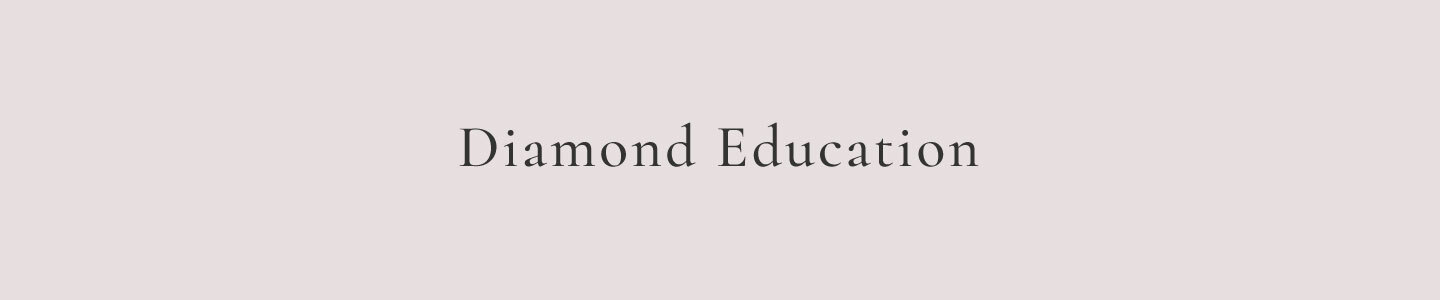 Diamond Education - Diamond Engagement Rings
