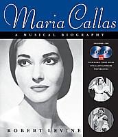 Maria Callas : A Musical Biography