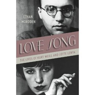 Love Song : The Lives of Kurt Weill and Lotte Lenya