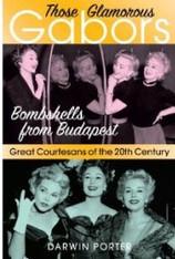 Those Glamorous Gabors : The Bombshells from Budapest
