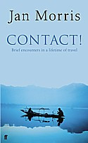 Contact! Brief Encounters in a Lifetime of Travel