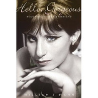 Hello, Gorgeous : Becoming Barbra Streisand