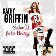 Kathy Griffin : Suckin' It for the Holidays CD