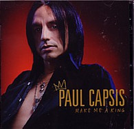 Paul Capsis : Make Me a King CD