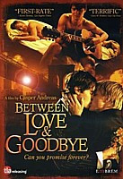 Between Love and Goodbye DVD