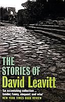 The Stories of David Leavitt (Short Stories)