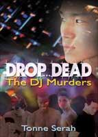 Drop Dead:  The DJ Murders