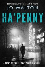 Ha'penny (Book Two in the Small Change Trilogy)