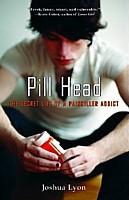 Pill Head : The Secret Life of a Painkiller Addict
