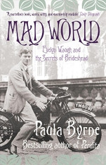 Mad World : Evelyn Waugh and the Secrets of Brideshead