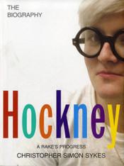 Hockney : The Biography Volume 1 (A Rake's Progress)