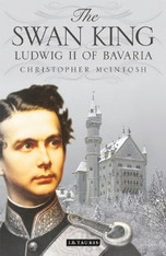 The Swan King : Ludwig II of Bavaria