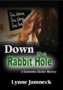 Down the Rabbit Hole by Lynne Jamneck