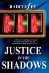 Justice in the Shadows (Justice Series Book 4)