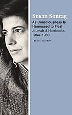 As Consciousness is Harnessed to Flesh : Journals and Notebooks 1964 - 1980