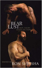 Bear Lust : Hot, Hairy, Heavy Fiction