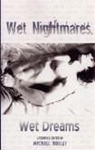 Wet Nightmares, Wet Dreams