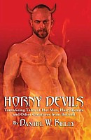 Horny Devils : Tantalizing Tales of Hot Men, Hairy Beasts and Other Creatures from Beyond
