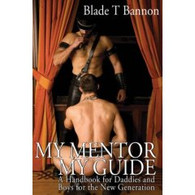 My Mentor, My Guide: A Handbook for Daddies and Boys for the New Generation