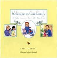 Welcome to Our Family : A Baby Journal for LGBT Families