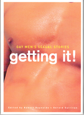 Gay Men's Sexual Stories: Getting It!