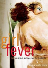 Girl Fever : 69 Stories of Sudden Sex for Lesbians