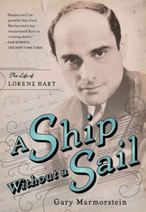 A Ship Without a Sail : The Life of Lorenz Hart
