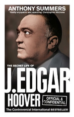 Official & Confidential : The Secret Life of J Edgar Hoover