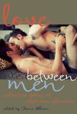 Love Between Men : Seductive Stories of Afternoon Pleasure