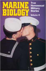 Marine Biology: True Homosexual Military Stories Vol. 4