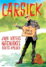Carsick : John Waters Hitchhikes Across America (Paperback)